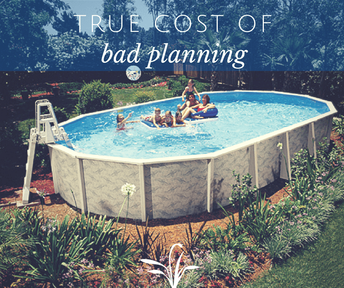 above ground pools the true cost of bad planning. Black Bedroom Furniture Sets. Home Design Ideas